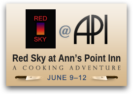 Red Sky at Ann's Point Inn: A Cooking Adventure. June 9-12.
